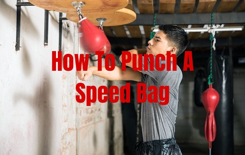 How To Punch A Speed Bag