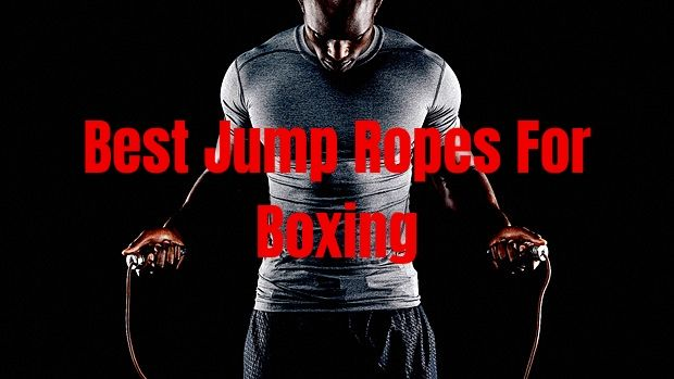 Best Jump Ropes For Boxing