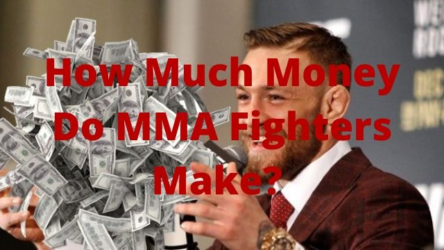 How Much Money Do MMA Fighters Make