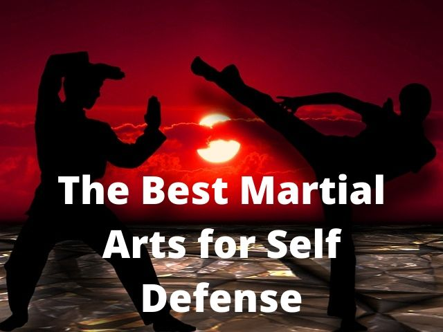 The Best Martial Arts for Self Defense