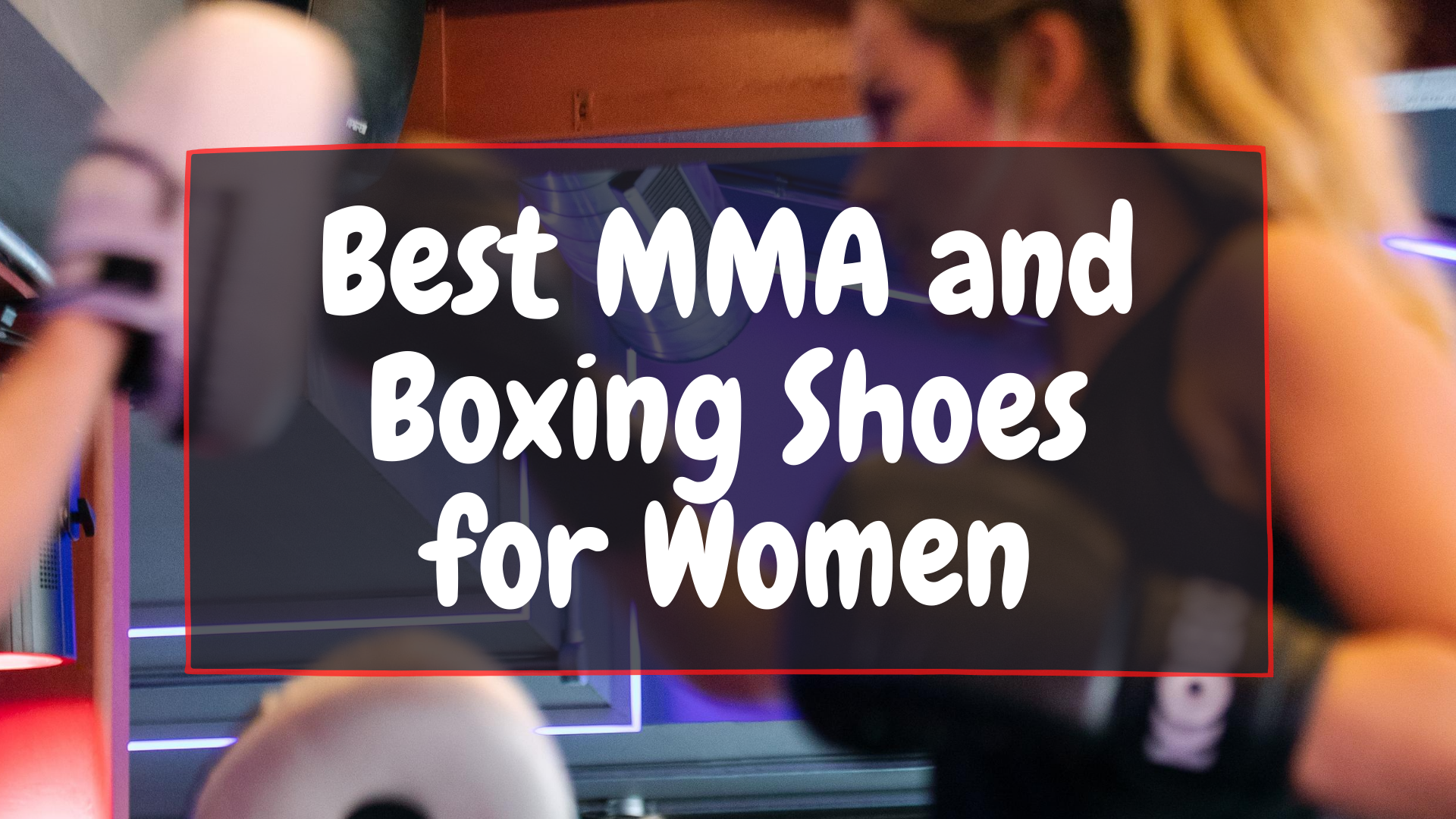 best MMA and boxing shoes for women