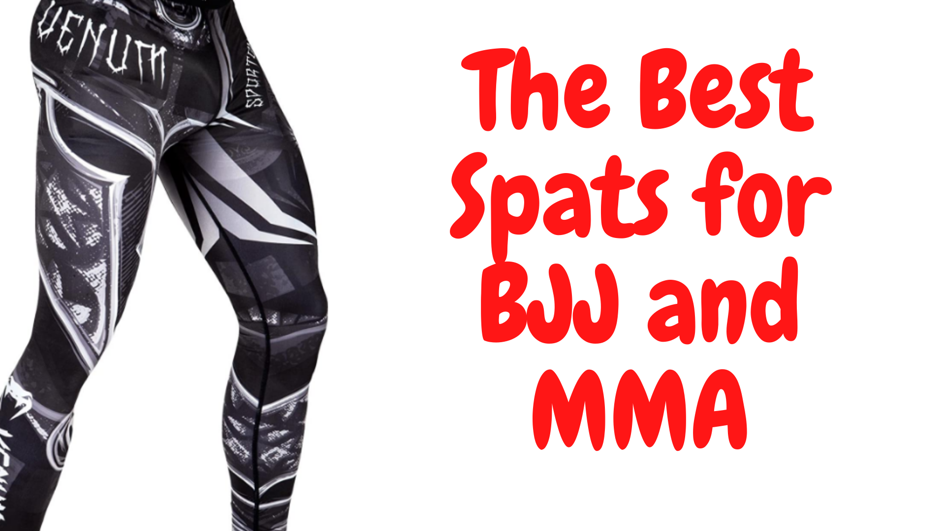 The Best Spats for BJJ and MMA