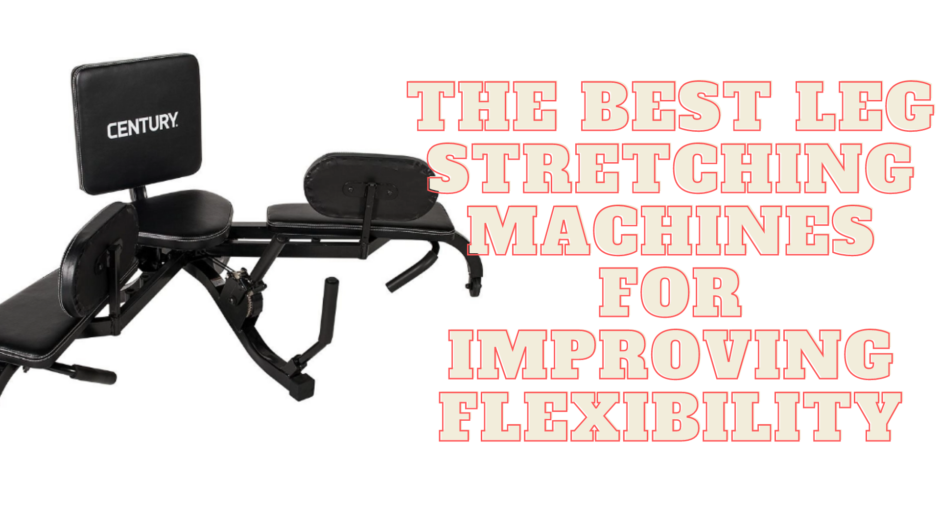 The Best Leg Stretching Machines for Improving Flexibility